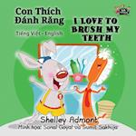 I Love to Brush My Teeth (Vietnamese English Bilingual Collection)