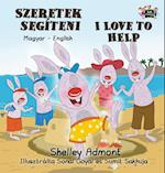I Love to Help (Hungarian English Bilingual Collection)