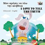 I Love to Tell the Truth (English Greek Bilingual Collection)
