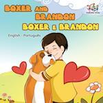Boxer and Brandon (English Portuguese Children's Book)