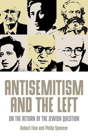 Bog, hardback Antisemitism and the Left af Philip Spencer, Robert Fine