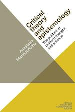 Critical Theory and Epistemology (Critical Theory and Contemporary Society)