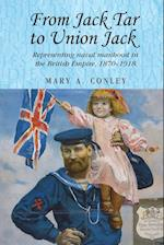 From Jack Tar to Union Jack: Representing naval manhood in the British Empire, 1870-1918
