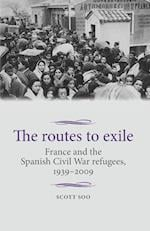 The Routes to Exile (Studies in Modern French History Mup)