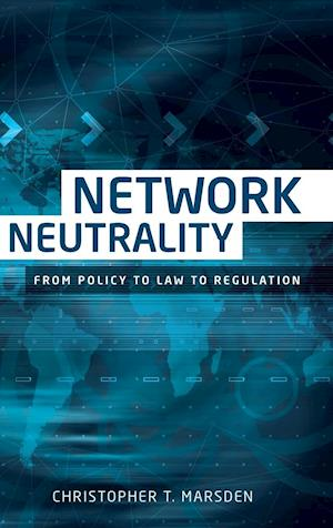 Bog, hardback Network neutrality: From policy to law to regulation af Christopher  T. Marsden