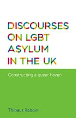 Discourses on LGBT Asylum in the UK af Thibaut Raboin