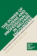 The Power of Citizens and Professionals in Welfare Encounters (Social and Political Power)