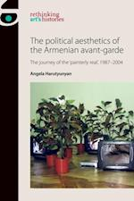 Political Aesthetics of the Armenian Avant-Garde af Angela Harutyunyan
