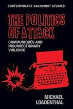 The Politics of Attack (Contemporary Anarchist Studies)