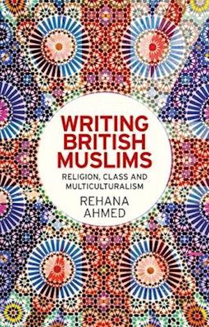 Bog, paperback Writing British Muslims af Rehana Ahmed