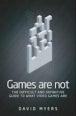 Games are Not