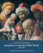 European Art and the Wider World 1350-1550 (Art and Its Global Histories)
