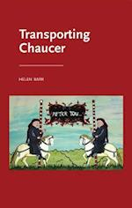 Transporting Chaucer (Manchester Medieval Literature and Culture)