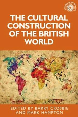 The Cultural Construction of the British World
