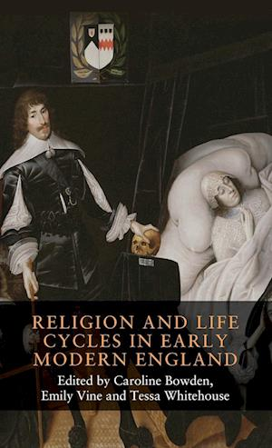 Religion and Life Cycles in Early Modern England