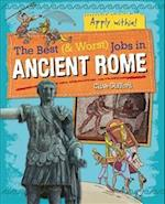 The Best and Worst Jobs: Ancient Rome (Best and Worst Jobs, nr. 5)