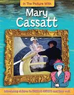 In the Picture With: Mary Cassatt (In the Picture with, nr. 2)