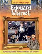 In the Picture With Edouard Manet (In the Picture with, nr. 4)