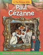 In the Picture With: Paul Cezanne (In the Picture with, nr. 5)
