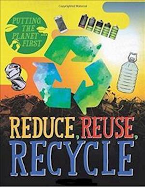 Bog, hardback Reduce, Reuse, Recycle af Rebecca Rissman