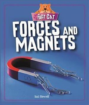 Bog, hardback Fact Cat: Science: Forces and Magnets af Izzi Howell