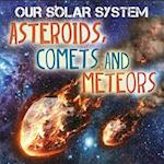 Our Solar System: Asteroids, Comets and Meteors af Mary-Jane Wilkins