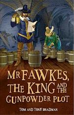Mr Fawkes, the King and the Gunpowder Plot (Short Histories, nr. 1)