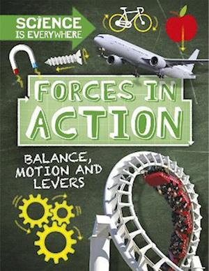 Science is Everywhere: Forces in Action