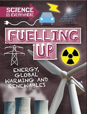 Science is Everywhere: Fuelling Up