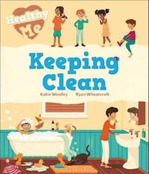 Healthy Me: Keeping Clean