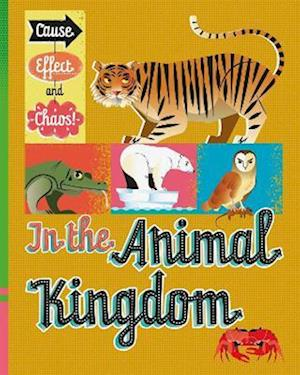 Cause, Effect and Chaos!: In the Animal Kingdom