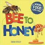 Where Food Comes From: Bee to Honey (Where Food Comes From)