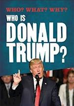Who? What? Why?: Who is Donald Trump? (Who What Why)
