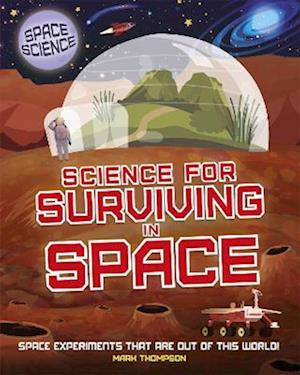 Space Science: STEM in Space: Science for Surviving in Space