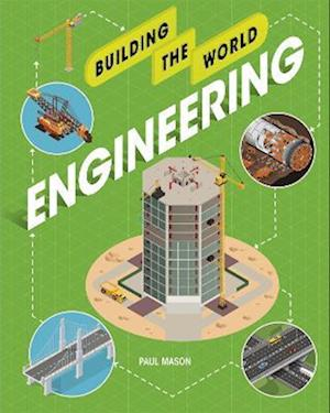 Building the World: Engineering