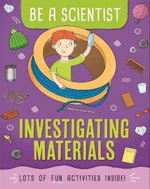Be a Scientist: Investigating Materials