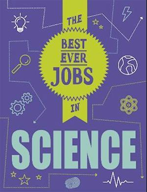 The Best Ever Jobs In: Science