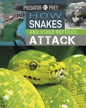 Predator vs Prey: How Snakes and other Reptiles Attack