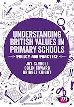 Understanding British Values in Primary Schools (Transforming Primary QTS Series)