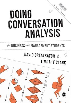 Using Conversation Analysis for Business and Management Students af Timothy Clark, David Greatbatch