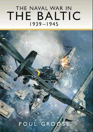 Naval War in the Baltic 1939 -1945