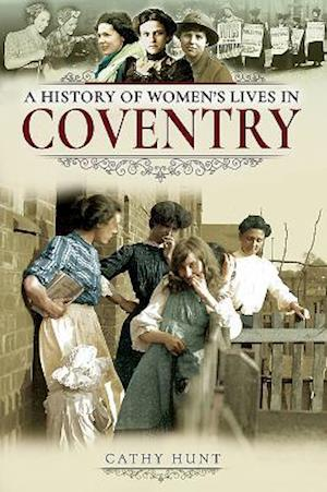 A History of Women's Lives in Coventry