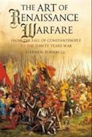 Bog, paperback The Art of Renaissance Warfare af Stephen Turnbull