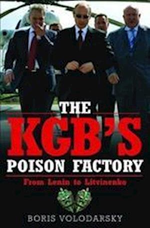 The KGB's Poison Factory
