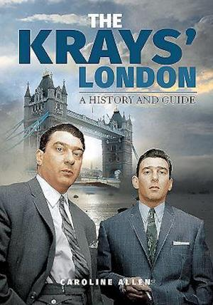 A Guide to the Krays' London