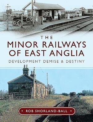 The Minor Railways of East Anglia