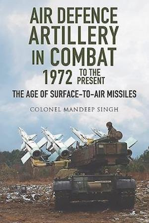 Air Defence Artillery in Combat, 1972-2018
