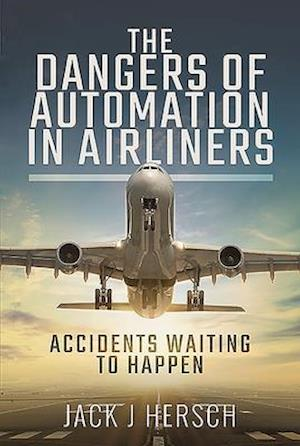 The Dangers of Automation in Airliners