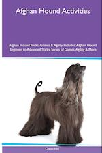 Afghan Hound Activities Afghan Hound Tricks, Games & Agility. Includes: Afghan Hound Beginner to Advanced Tricks, Series of Games, Agility and More af Owen Hill