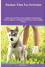 Alaskan Klee Kai Activities Alaskan Klee Kai Tricks, Games & Agility. Includes: Alaskan Klee Kai Beginner to Advanced Tricks, Series of Games, Agilit af Kevin Avery